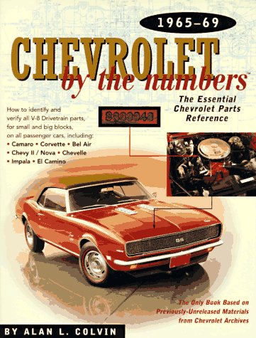 9780837609560: Chevrolet By the Numbers 1965-69: How to Identify and Verify All V-8 Drivetrain Parts For Small and Big Blocks
