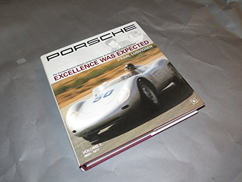 9780837610252: Porsche: Excellence Was Expected: The Comprehensive History of the Company, Its Cars and Its Racing Heritage