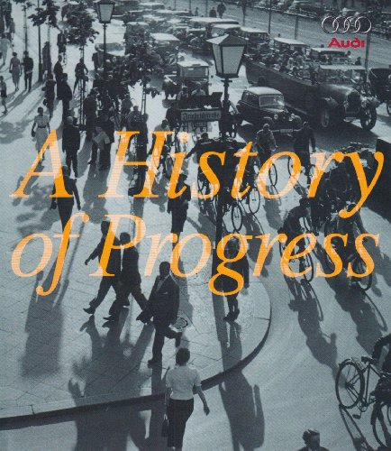 Audi: A History of Progress: The Entire