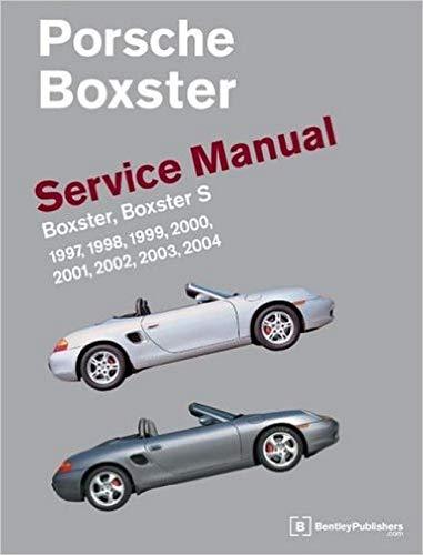 9780837613338: Porsche Boxster Service Manual: 1997-2004 Boxster, Boxster S