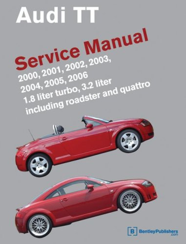9780837615004: Audi TT Service Manual: 2000-2006: 1.8 liter turbo, 3.2 liter; including roadster and quattro