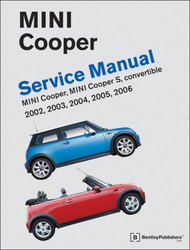 9780837615110: Mini Cooper Service Manual: 2002, 2003, 2004, 2005, 2006 Cooper, Cooper S, including Convertible
