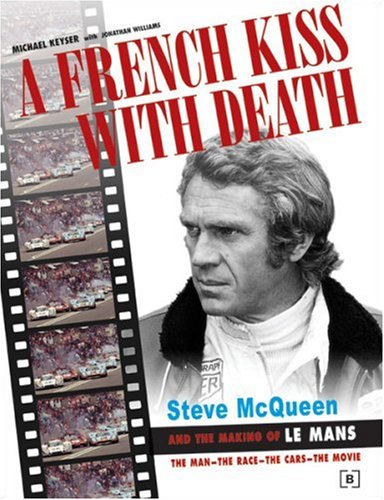 9780837615523: A French Kiss with Death: Steve McQueen and the Making of Le Mans