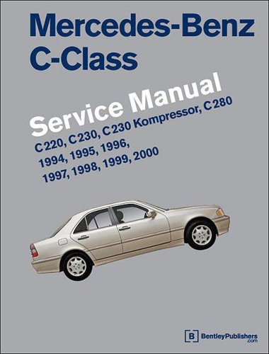 9780837615721: Mercedes-benz C-class Service Manual: W202, 1994-2000, C220, C230, C230 Kompressor, C280