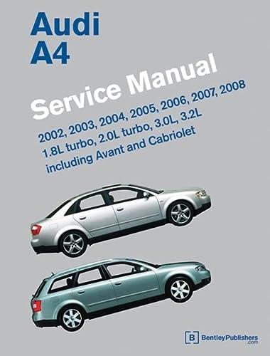 9780837615745: Audi A4 (B6, B7) Service Manual: 2002, 2003, 2004, 2005, 2006, 2007, 2008: 1. 8l Turbo, 2. 0l Turbo, 3. 0l, 3. 2l, Including Avant and Cabriolet