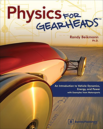9780837616155: Physics for Gearheads: An Introduction to Vehicle Dynamics, Energy, and Power - with Examples from Motorsports
