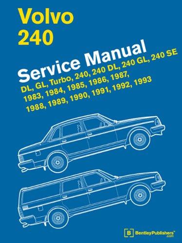 Volvo 240 Service Manual: DL, GL, Turbo, 240, 240 DL, 240 GL, 240 SE, 1983, 1984, 1985, 1986, 1987,...