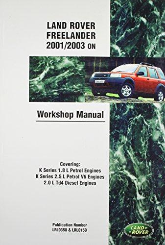 9780837616322: Land Rover Freelander (Lr2) Official Workshop Manual: 2001, 2002, 2003: Covering K Series 1.8 L & 2.5 L Petrol Engines & Series 2.0 L Td4 Diesel Engines