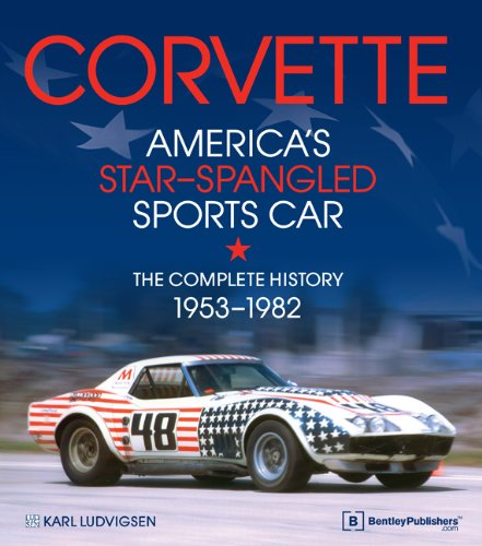 Corvette - America s Star-Spangled Sports Car 1953-1982 (Hardback): Karl E Ludvigsen