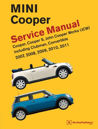 9780837616711: Mini Cooper (R55, R56, R57) Service Manual: 2007, 2008, 2009, 2010, 2011: Cooper, Cooper S, John Cooper Works (Jsw), Including Clubman and Convertible