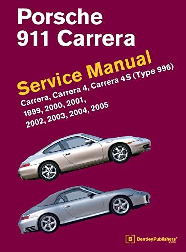 9780837617107: Porsche 911 (Type 996) Service Manual 1999, 2000, 2001, 2002, 2003, 2004, 2005: Carrera, Carrera 4, Carrera 4s