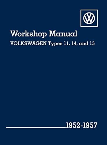 Volkswagen Workshop Manual Types 11, 14, and 15: 1952-1957: Volkswagen of America