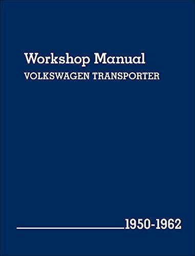 Volkswagen Transporter (Type 2) Workshop Manual: 1950-1962: Volkswagen Of America