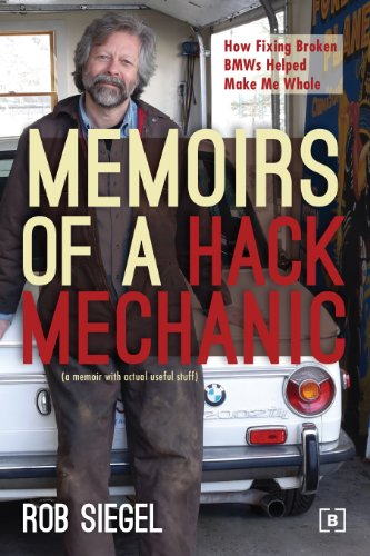 9780837617206: Memoirs of a Hack Mechanic: How Fixing Broken BMWs Helped Make Me Whole