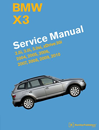 9780837617312: BMW X3 (E83) Service Manual: 2004, 2005, 2006, 2007, 2008, 2009, 2010: 2.5i, 3.0i, 3.0si, Xdrive 30i