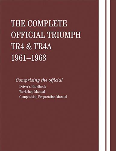 The Complete Official Triumph TR4 & TR4A: 1961, 1962, 1963, 1964, 1965, 1966, 1967, 1968: ...