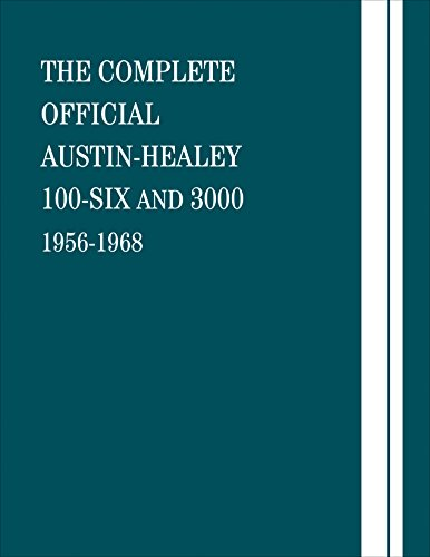 The Complete Official Austin-Healey 100-Six and 3000: 1956-1968 (Hardcover): British Leyland Motors