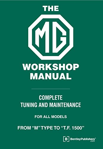 9780837617466: The MG Workshop Manual: 1929-1955 - Complete Tuning and Maintenance for Models M type to TF 1500