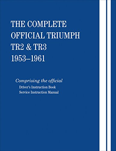 9780837617503: The Complete Official Triumph TR2 & TR3: 1953, 1954, 1955, 1956, 1957, 1958, 1959, 1960, 1961