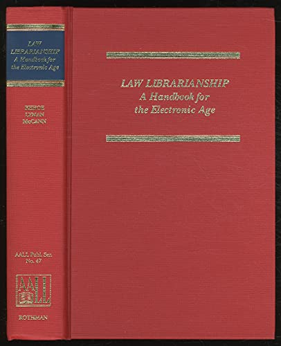 Law Librarianship: A Handbook for the Electronic: Kehoe, Patrick E.;