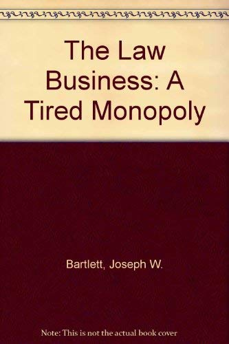 9780837703244: The Law Business: A Tired Monopoly