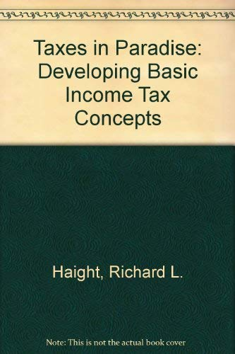 9780837707136: Taxes in Paradise: Developing Basic Income Tax Concepts