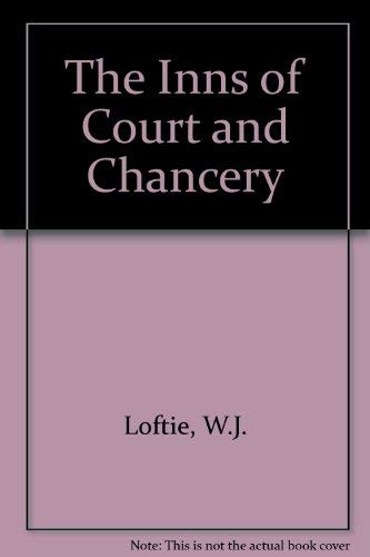 The Inns of Court and Chancery: Loftie, W J