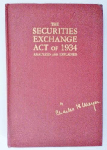 9780837724478: The Securities Exchange Act of 1934, Analyzed and Explained