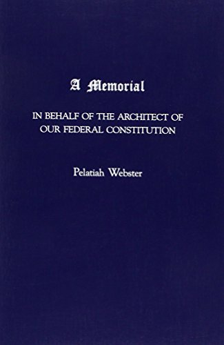 9780837727233: Memorial in Behalf of the Architect of Our Federal Constitution (Senate Document (United States. Congress. Senate), 60th Congress, No. 461.)