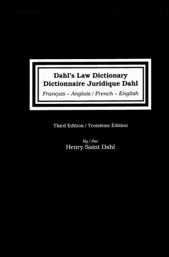 9780837731346: Dahl's Law Dictionary/Dictionnaire Juridique Dahl: French to English/ English to French,Troisiem Edition: An Annotated Legal Dictionary, Including ... Law, Statutes, and Legal (French Edition)