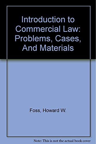 9780837732022: Introduction to Commercial Law: Problems, Cases, And Materials