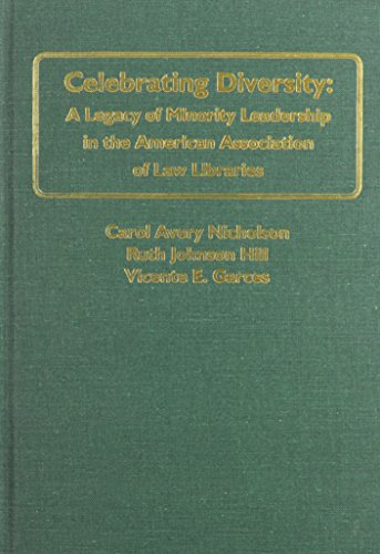 9780837735009: Celebrating Diversity: A Legacy of Minority Leadership in the American Association of Law Libraries (AALL Publication)