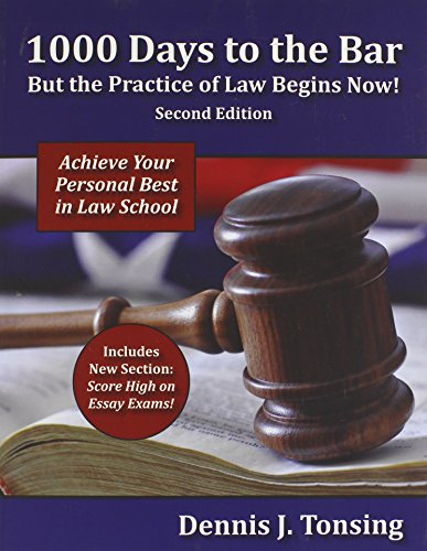 1000 Days to the Bar But the Practice of Law Begins Now, 2nd Edition: Dennis J. Tonsing