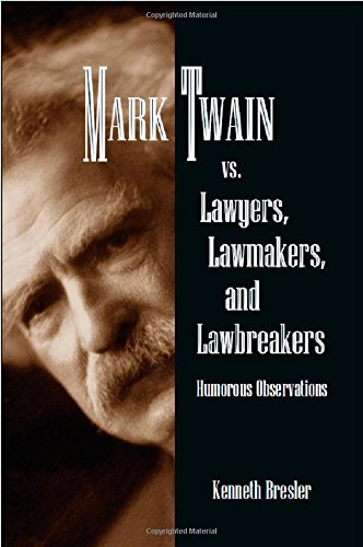 9780837739571: Mark Twain vs. Lawyers, Lawmakers, and Lawbreakers: Humorous Observations