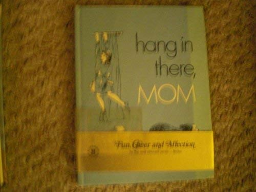 9780837817248: Hang in there, Mom: [poems]