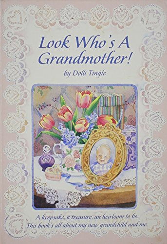 Look Who's a Grandmother! (0837818346) by Dolli Tingle