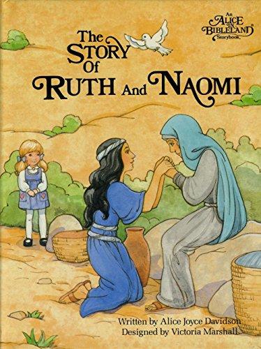 Story of Ruth and Naomi (Alice in: Alice Joyce Davidson;