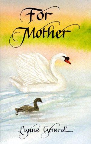 For Mother: Gerard, Lynn