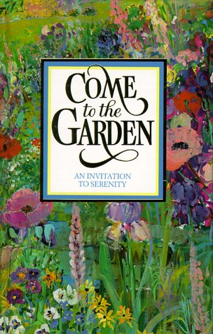 9780837825021: Come to the Garden: An Invitation to Serenity