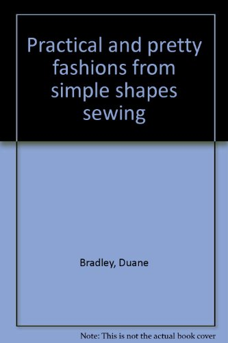 9780837830032: Practical and pretty fashions from simple shapes sewing