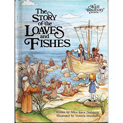 9780837850733: The Story of the Loaves and Fishes (An Alice in Bibleland Storybook)