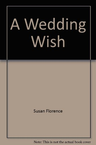 A wedding wish (0837880726) by Florence, Susan Squellati