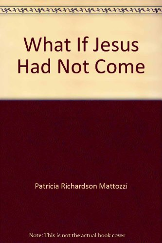9780837885032: What If Jesus Had Not Come