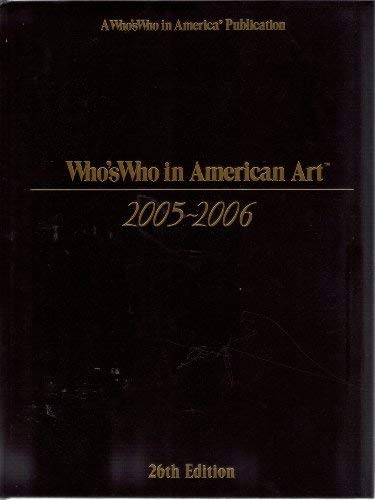 Who's Who in American Art 2005-2006, 26th Edition
