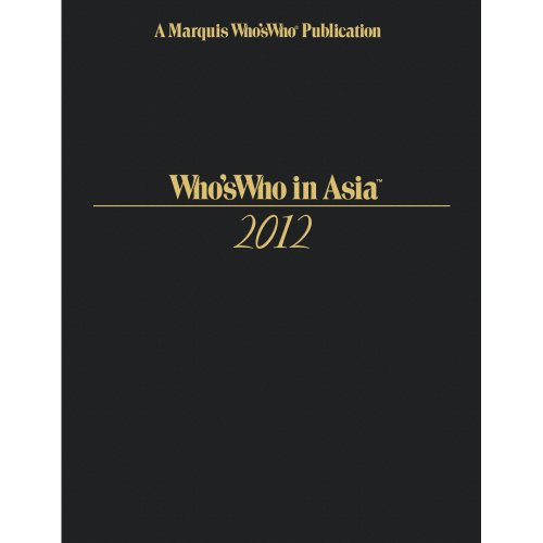 Who's Who in Asia 2012: Inc. Marquis Who's Who