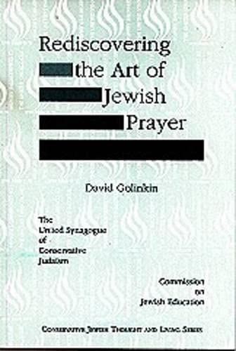 9780838131213: Rediscovering the Art of Jewish Prayer (Conservative Jewish thought and living series)