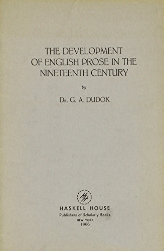 Development of English Prose in the Nineteenth Century: G. A. Dudok