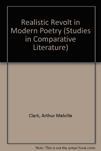 9780838300879: Realistic Revolt in Modern Poetry (Studies in Comparative Literature)