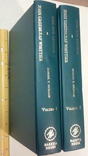 Life and Letters of John Greenleaf Whittier (2 vols): Pickard (Ed), Samuel T.