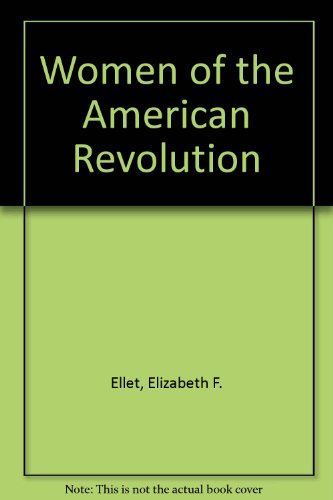 The Women of the American Revolution Volume II